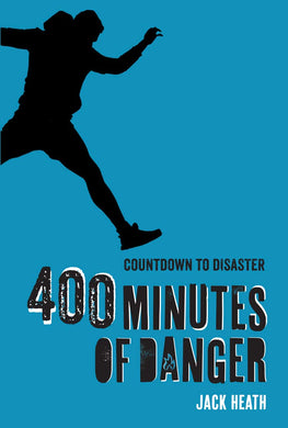 400 Minutes of Danger (Countdown to Disaster Volume 2)