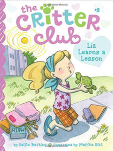The Critter Club Book 3: Liz Learns a Lesson
