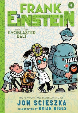 Frank Einstein and the EvoBlaster Belt (Frank Einstein Book Four)