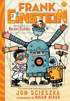 Frank Einstein and the BrainTurbo (Frank Einstein Book Three)