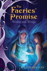 The Fairies' Promise Book 3: Wishes and Wings