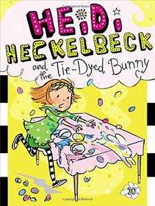 Heidi Heckelbeck and the Tie-Dyed Bunny (Book 10)