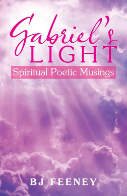 Gabriel's Light: Spiritual Poetic Musings