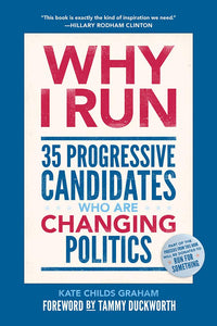 Why I Run: 40 Progressive Candidates Who Are Changing Politics