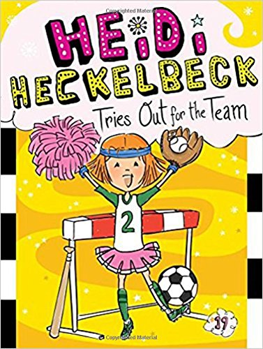 Heidi Heckelbeck Tries Out for the Team (Book 19)