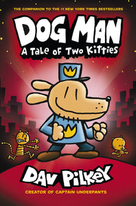 Dog Man: A Tale of Two Kitties (Book 3)