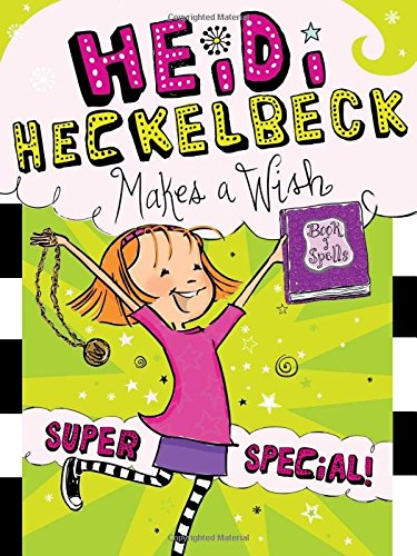 Heidi Heckelbeck Makes a Wish: Super Special! (Book 17)