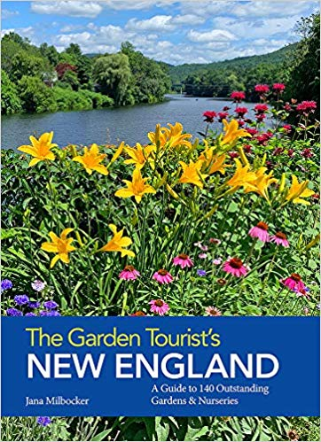 The Garden Tourist's New England: A Guide to 140 Outstanding Gardens and Nurseries