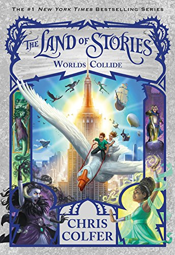 The Worlds Collide (The Land of Stories Book 6)