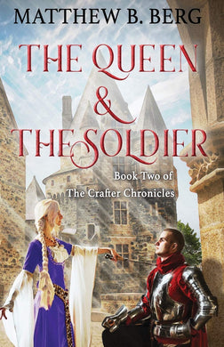 The Queen and the Soldier (Crafter Chronicles Book 2)