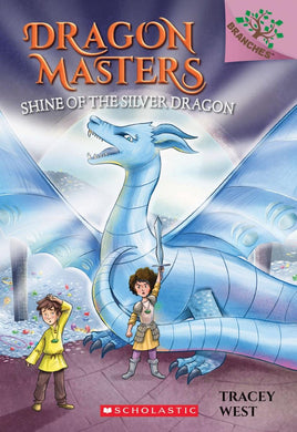 Shine of the Silver Dragon (Dragon Masters #11)