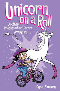 Unicorn on a Roll: Phoebe and Her Unicorn (Book 2)