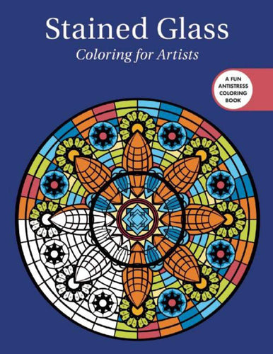 Stained Glass: Coloring for Artists