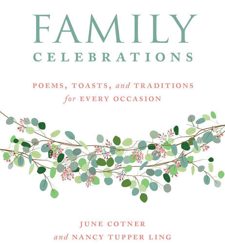 Family Celebrations: Poems, Toasts, and Traditions for Every Occasion