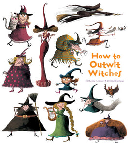How to Outwit Witches (How to Banish Fears)