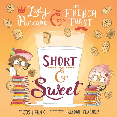 Short & Sweet (Lady Pancake & Sir French Toast Volume 4)
