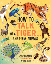 Load image into Gallery viewer, How to Talk to a Tiger . . . And Other Animals
