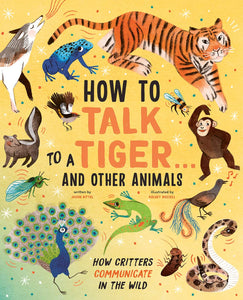 How to Talk to a Tiger . . . And Other Animals