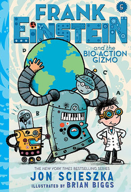 Frank Einstein and the Bio-Action Gizmo (Frank Einstein Book Five)