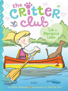 The Critter Club Book 7: Liz at Marigold Lake