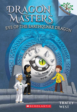 Eye of the Earthquake Dragon (Dragon Masters #13)