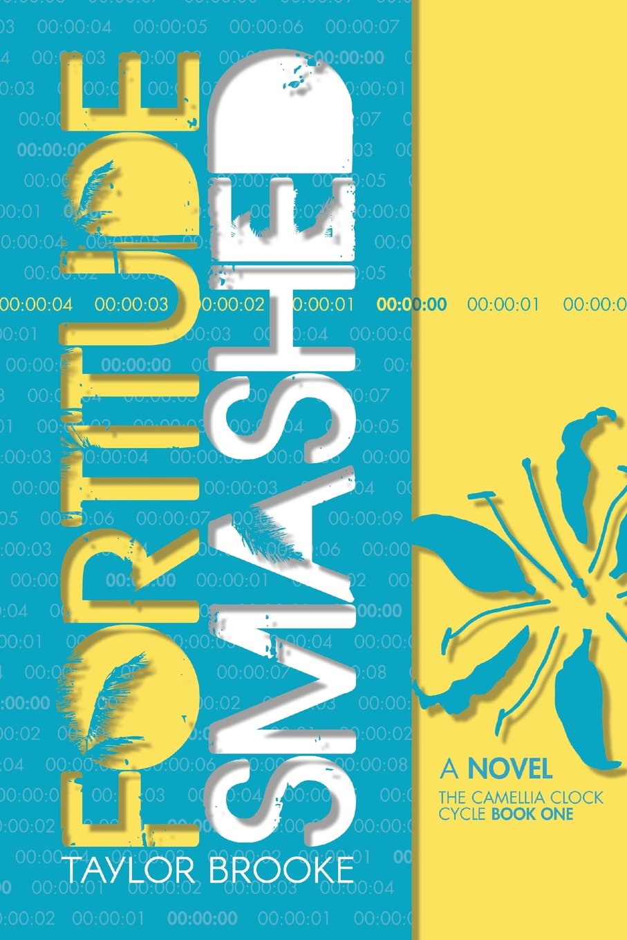 Fortitude Smashed (The Camellia Clock Cycle, Book 1)