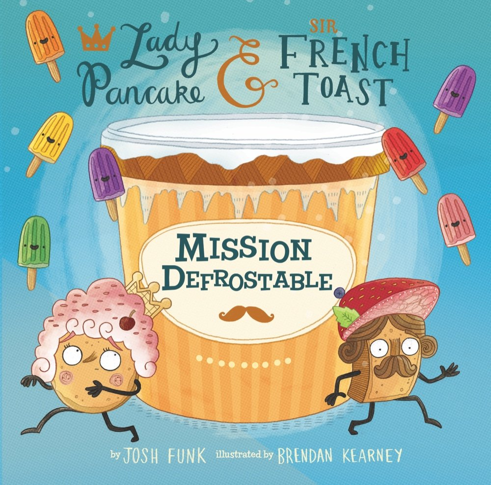 Mission Defrostable (Lady Pancake & Sir French Toast Volume 3)
