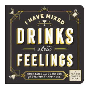 I Have Mixed Drinks About Feelings (Coaster Book)