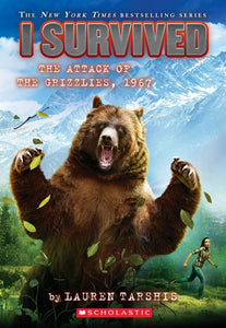I Survived the Attack of the Grizzlies, 1967 (Book 17)