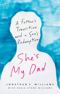 She's My Dad: A Father's Transition and a Son's Redemption