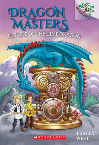 Future of the Time Dragon (Dragon Masters #15)