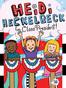 Heidi Heckelbeck for Class President (Book 30)