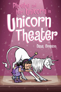 Unicorn Theater: Phoebe and Her Unicorn (Book 8)