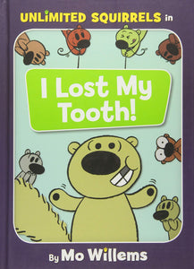 I Lost My Tooth (Unlimited Squirrels)