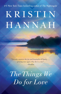 The Things We Do for Love: A Novel