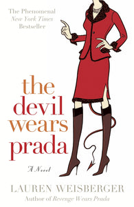 The Devil Wears Prada: A Novel