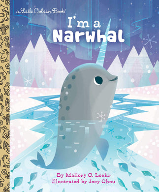 I'm a Narwhal (Little Golden Books)