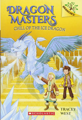 Chill of the Ice Dragon (Dragon Masters #9)