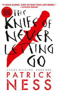 The Knife of Never Letting Go (Chaos Walking: Book One)