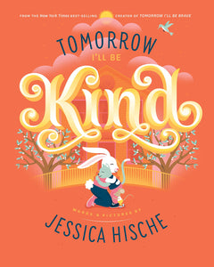 Tomorrow I'll Be Kind