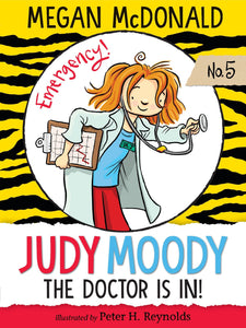 Judy Moody, M.D.: The Doctor is in! (Book 5)