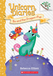 Unicorn Diaries #2: Bo and the Dragon-Pup