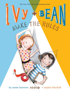 Ivy + Bean Makes the Rules (Book 9)