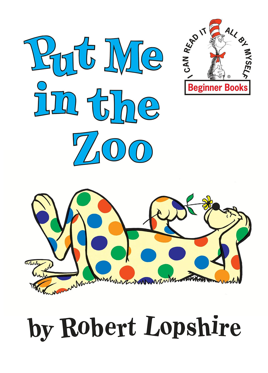 Put Me in the Zoo (Dr. Seuss Beginner Books®)