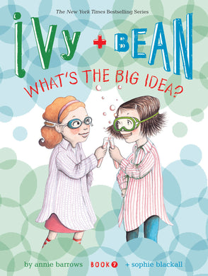 Ivy + Bean What's the Big Idea? (Book 7)