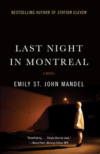Last Night in Montreal: A Novel