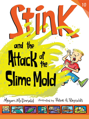 Stink and the Attack of the Slime Mold (Book 10)