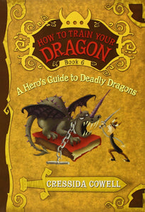 A Hero's Guide to Deadly Dragons (How to Train Your Dragon Book 6)