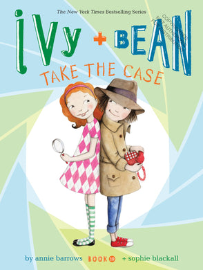Ivy + Bean Takes the Case (Book 10)