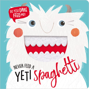 Never Feed a Yeti Spaghetti